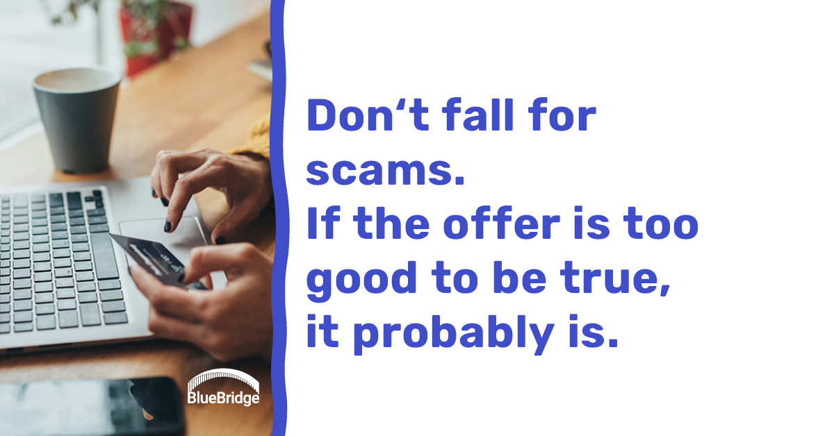 do not fall for scams. if the offer is too good to be true it probably is.