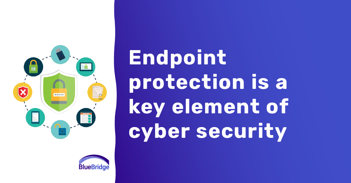 Endpoint protection is a key element of cyber security