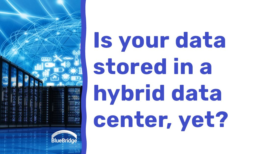 "What is a ""Hybrid Data Center"" and Why is it Important?"