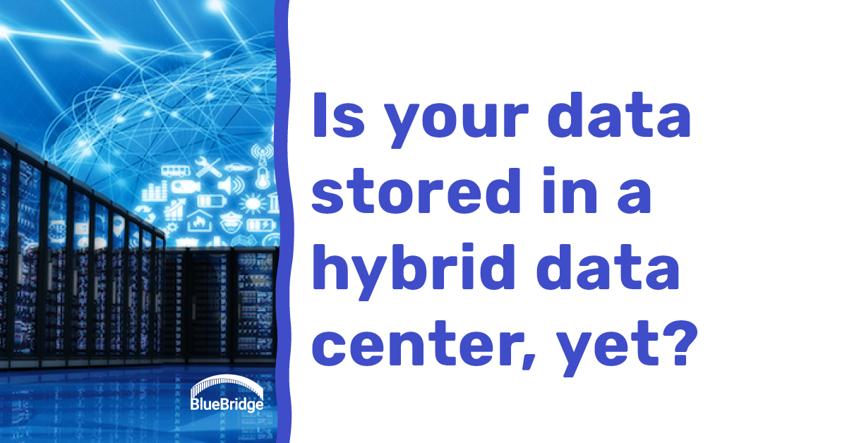 Is your data stored in a hybrid data center, yet?