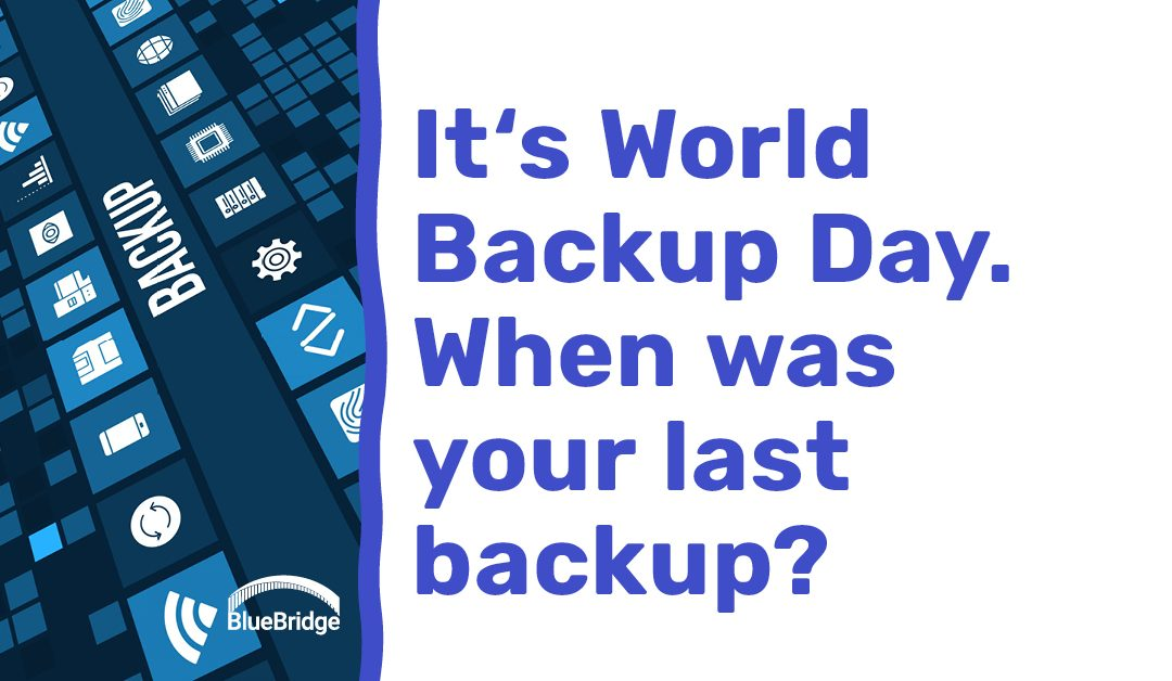 World Backup Day! A Few Tips For You.