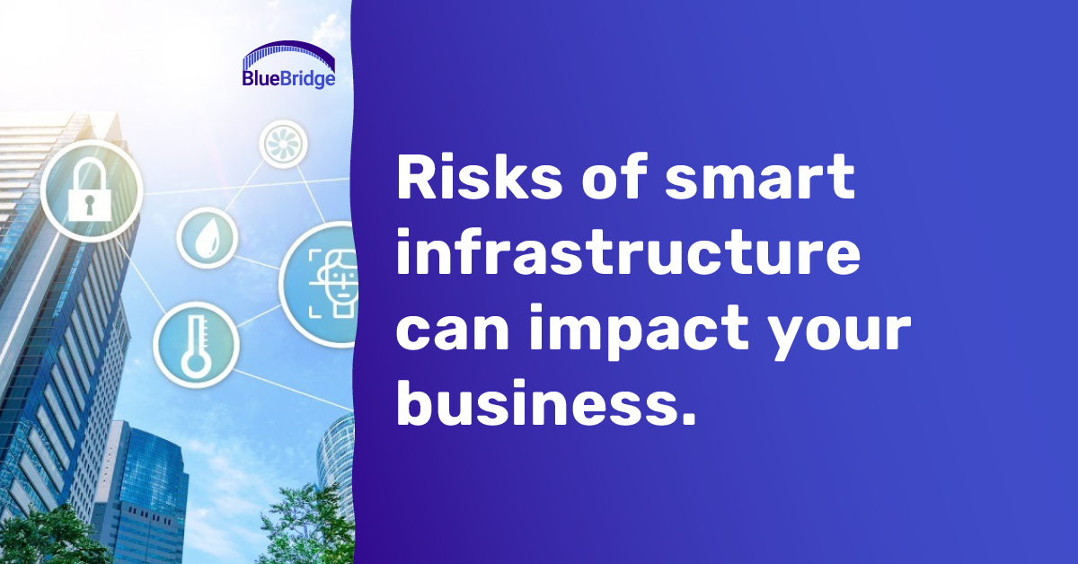 Risks of smart infrastructure can impact your business
