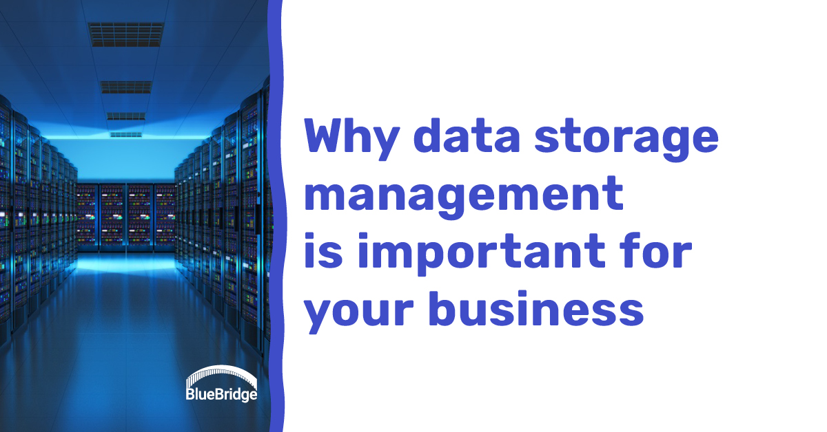 Why data storage management is important for your business