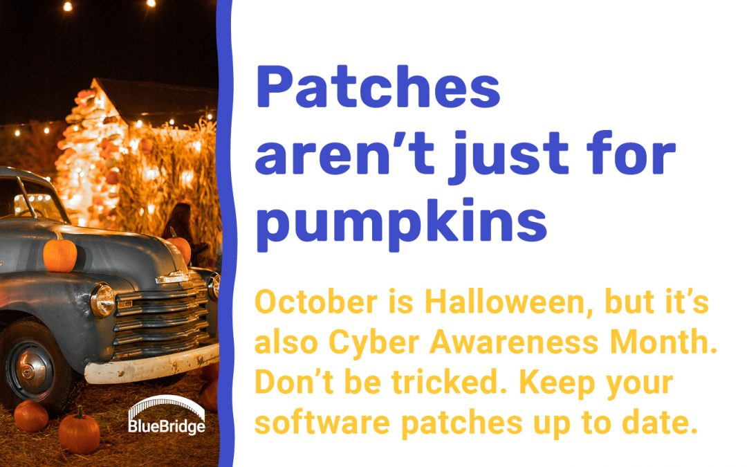 What is patching and why is patch management part of a cyber security strategy?